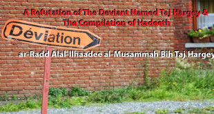 A Refutation of The Deviant Named Taj Hargey & The Compilation of Hadeeth – ar-Radd Alal-Ilhaadee al-Musammah Bih Taj Hargey