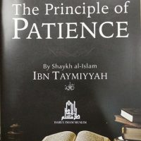 The Principle of Patience- Imam Ibn Taymiyyah